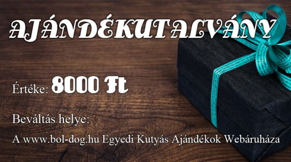 Bol-Dog.hu Ajándékutalvány - 8000 Ft